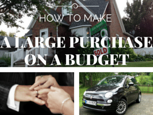 large purchase on a budget
